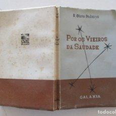 Libros de segunda mano: POR OS VIEIROS DA SAUDADE. LEMBRANZAS E CRÓNICAS DE UN VIAXE A BUENOS AIRES. RM87851. Lote 133569882