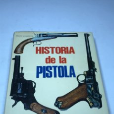 Libros de segunda mano: HISTORIA DE LA PISTOLA. Lote 171749354