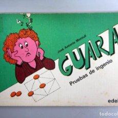 Libros de segunda mano: GUARA. PRUEBAS DE INGENIO. JOSÉ ANTONIO MONTULL. ED. EDEBÉ 1983. 80 PÁGINAS.. Lote 246452805