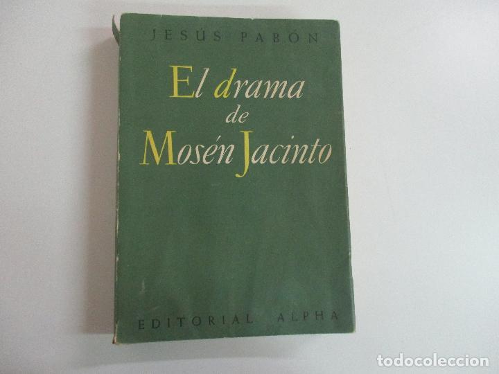 JESÚS PABÓN - EL DRAMA DE MOSÉN JACINTO - ED ALPHA - PROLOGO DUQUE DE MAURA - AÑO 1954 (Libros de Segunda Mano - Ciencias, Manuales y Oficios - Otros)