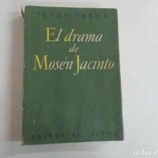 Libros de segunda mano: JESÚS PABÓN - EL DRAMA DE MOSÉN JACINTO - ED ALPHA - PROLOGO DUQUE DE MAURA - AÑO 1954. Lote 133604490