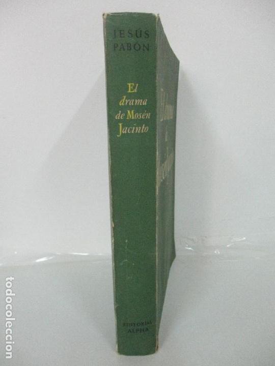 Libros de segunda mano: Jesús Pabón - El Drama de Mosén Jacinto - Ed Alpha - Prologo Duque de Maura - Año 1954 - Foto 10 - 133604490