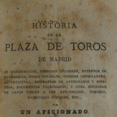 Libros de segunda mano: HISTORIA DE LA PLAZA DE TOROS DE MADRID, SU INAUGURACIÓN, CORRIDAS CÉLEBRES, ESTRENOS DE.... Lote 123209726