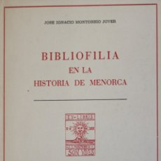 Libros de segunda mano: BIBLIOFILIA EN LA HISTORIA DE MENORCA. - MONTOBBIO JOVER, JOSÉ IGNACIO. - OLOT, 1976.. Lote 123220698