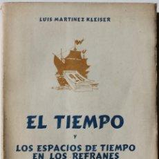Libros de segunda mano: EL TIEMPO Y LOS ESPACIOS DE TIEMPO EN LOS REFRANES. - MARTÍNEZ KLEISER, LUIS.. Lote 123214862