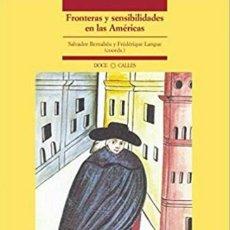 Libros de segunda mano: FRONTERAS Y SENSIBILIDADES EN LAS AMÉRICAS. Lote 133638606