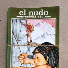 Libros de segunda mano: EL NUDO. MONTSERRAT DEL AMO. EDITORIAL JUVENTUD 1980.. Lote 133641961