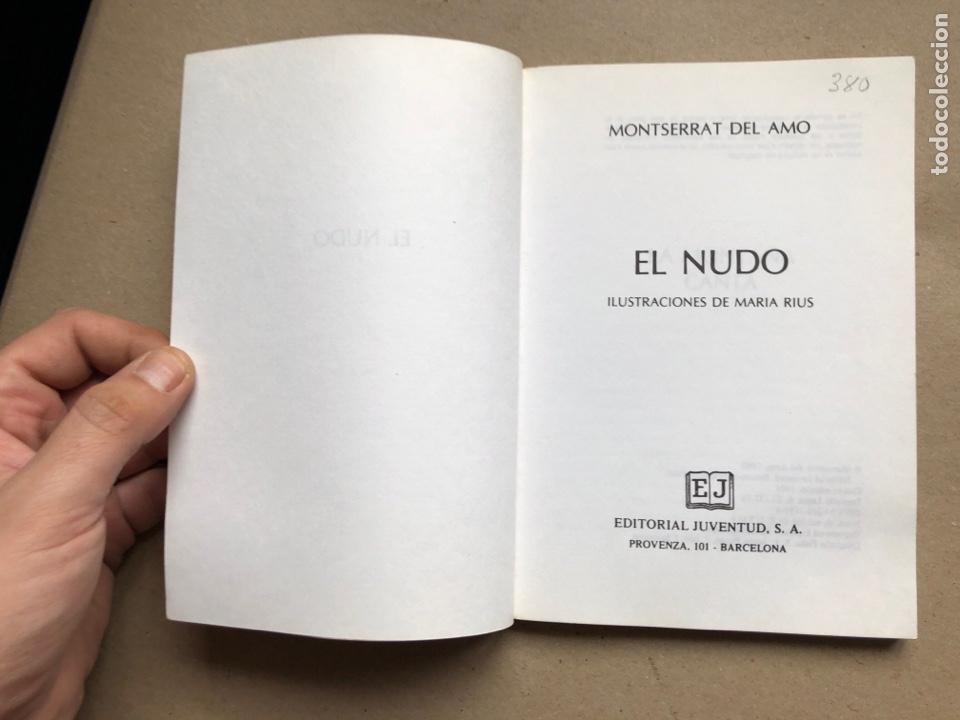 Libros de segunda mano: EL NUDO. MONTSERRAT DEL AMO. EDITORIAL JUVENTUD 1980. - Foto 2 - 133641961