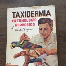 Libros de segunda mano: TAXIDERMIA, ENTOMALOGÍA Y HERBARIOS POR CARLOS MORGANTI. Lote 133655626