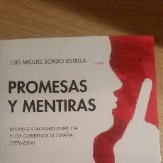 Libros de segunda mano: LIBRO PROMESAS Y MENTIRAS. NEGOCIACIONES ENTRE ETA Y LOS GOBIERNOS DE ESPAÑA. Lote 133670574