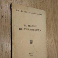 Libros de segunda mano: EL MADRID DE VILLAMEDIANA. BLANCO SOLER, CARLOS. 1954. Lote 133681858