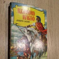 Libros de segunda mano: ALEJANDRO MAGNO. JOSEPH LACIER 1961. Lote 133682198