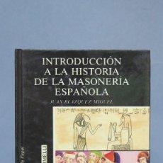 Libros de segunda mano - Introducción a la Historia de la masonería Española. Juan Blázquez Miguel - 133693122