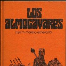 Libros de segunda mano: LOS ALMOGÁVARES -- JOSÉ M. MORENO ECHEVARRÍA. CÍRCULO DE LECTORES. Lote 133694030