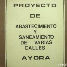 Libros de segunda mano: PROYECTO DE ABASTECIMIENTO Y SANEAMIENTO DE CALLES - AYORA 1982 VALENCIA - J.VIDAL TORNEL LIBRO. Lote 133699858