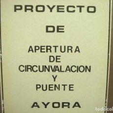 Libros de segunda mano: PROYECTO DE APERTURA DE CIRCUNVALACION Y PUENTE - AYORA 1982 VALENCIA - J.VIDAL TORNEL LIBRO. Lote 133700382