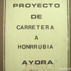 Libros de segunda mano: PROYECTO DE CARRETERA A HONRRUBIA -ANULADO - AYORA 1982 VALENCIA - J.VIDAL TORNEL LIBRO 1. Lote 133701290