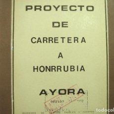 Libros de segunda mano: PROYECTO DE CARRETERA A HONRRUBIA -ANULADO - AYORA 1982 VALENCIA - J.VIDAL TORNEL LIBRO 2. Lote 133701906