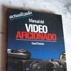 Libros de segunda mano: MANUAL DEL VIDEO AFICIONADO. DAVID CHESHIRE, LIBROS CUPULA. CEAC... Lote 133720178