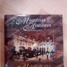 Libros de segunda mano: 'MÁQUINAS Y HOMBRES. GUÍA HISTÓRICA'. 'MAKINAK ETA GIZAKIA. GIDA HISTORIKOA'. PATXI ALDABALDETRECU. Lote 133743550