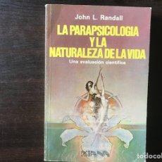 Libros de segunda mano: LA PARAPSICOLOGÍA Y LA NATURALEZA DE LA VIDA. JOHN L. RANDALL. Lote 133751110