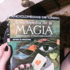 Libros de segunda mano: ENCICLOPEDIA DE LA MAGIA, ANTONIO DE ARMENTERAS, ENCICLOPEDIAS DE GASSO.. Lote 133756086