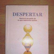 Libros de segunda mano: PERALTO, RAFAEL. DESPERTAR : HACIA EL RECUERDO DE LO QUE REALMENTE SOMOS. Lote 133765250