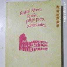 Libros de segunda mano: RAFAEL ALBERTI. ROMA, PELIGRO PARA CAMINANTES. SEIX BARRAL. BARCELONA. 1976. Lote 133771806