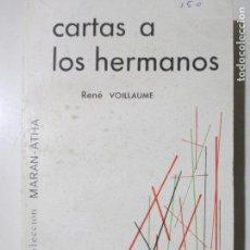 Libros de segunda mano: CARTAS A LOS HERMANOS. RENÉ VOILLAUME. MAROVA. COLECCIÓN MARAN - ATHA. TOMO II. 1973. Lote 133772730