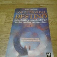 Libros de segunda mano: GUIÑOS DEL DESTINO - LOS. CASUALIDADES Y COINCIDENCIAS QUE PUEDEN CAMBIAR NUESTRAS VIDAS PALAO PONS. Lote 133780755