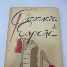 Libros de segunda mano: PRESENCIA DE ESPAÑA. ENRIQUE SERPA. 1947. EDITORIAL ALFA. DEDICATORIA Y FIRMA MANUSCRITA DE AUTOR. Lote 133792514