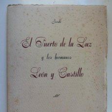 Livros em segunda mão: EL PUERTO DE LA LUZ Y LOS HERMANOS LEÓN Y CASTILLO. JORDÉ. 1952 DEDICADO POR EL AUTOR.. Lote 133800626