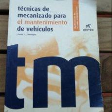 Libros de segunda mano: TÉCNICAS DE MECANIZADO PARA EL MANTENIMIENTO DE VEHÍCULOS 2008. Lote 162573497