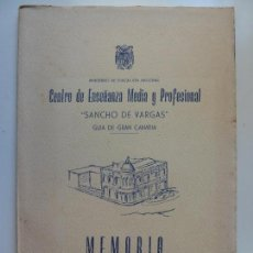 Livros em segunda mão: CENTRO DE ENSEÑANZA MEDIA Y PROFESIONAL. SANCHO DE VARGAS. GUÍA. GRAN CANARIA MEMORIA. CURSO 1954-55. Lote 133801250