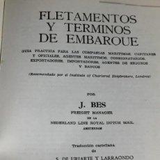 Libros de segunda mano: FLETAMENTOS Y TÉRMINOS DE EMBARQUE J BES OFICINA CENTRAL MARÍTIMA 6ª EDICIÓN 1975. Lote 133819098