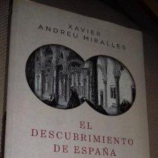 Libros de segunda mano: EL DESCUBRIMIENTO DE ESPAÑA. MITO ROMÁNTICO E IDENTIDAD NACIONAL.XAVIER ANDREU MIRALLES. TAURUS 2016. Lote 133822566