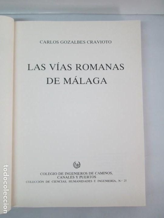 Libros de segunda mano: LAS VIAS ROMANAS DE MALAGA. CARLOS GOZALBES CRAVIOTO. COLEGIO DE INGENIEROS DE CAMINOS - Foto 7 - 133829562
