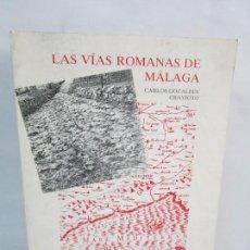 Libros de segunda mano: LAS VIAS ROMANAS DE MALAGA. CARLOS GOZALBES CRAVIOTO. COLEGIO DE INGENIEROS DE CAMINOS. Lote 133829562