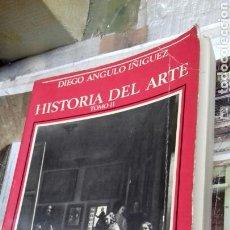 Libros de segunda mano: HISTORIA DEL ARTE.TOMO II. DIEGO ANGULO IÑIGUEZ.1975. Lote 133844869