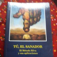 Libros de segunda mano: LIBRO: TU.EL SANADOR.-METODO SILVA Y SUS. Lote 133867757