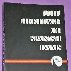 Libros de segunda mano: THE HERITAGE OF SPANISH DAMS.. Lote 133869294