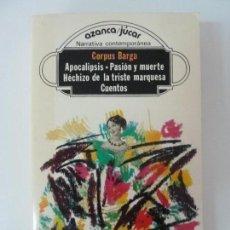 Libros de segunda mano: CORPUS BARGA. APOCALIPSIS. PASIÓN Y MUERTE. HECHIZO DE LA TRISTE MARQUESA. CUENTOS.. Lote 133904598