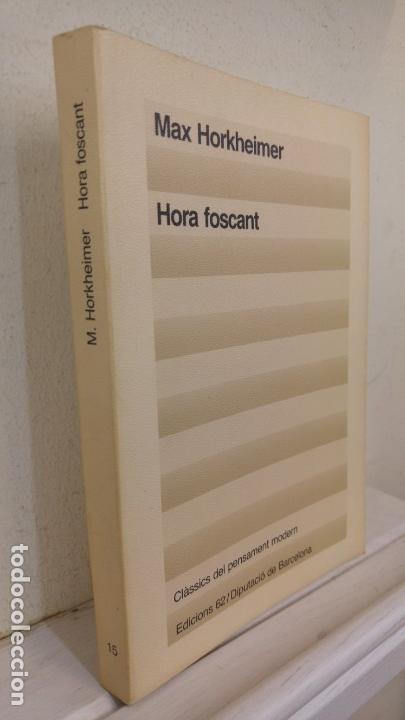 HORA FOSCANT. MAX HORKHEIMER (Libros de Segunda Mano - Pensamiento - Otros)
