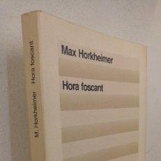 Libros de segunda mano: HORA FOSCANT. MAX HORKHEIMER. Lote 133745946