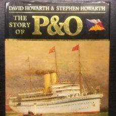Libros de segunda mano: THE STORY OF P & O, DAVID HOWARTH & STEPHEN HOWARTH, HISTORIA DE LA COMPAÑIA DE BARCOS P & O. Lote 133951098