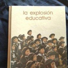 Libros de segunda mano: LA EXPLOSION EDUCATIVA - . Lote 133952518