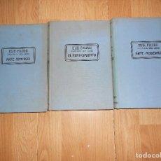 Libros de segunda mano: HISTORIA DEL ARTE - ELIE FAURE - 3 TOMOS / ARTE ANTIGUO / ARTE MODERNO / EL RENACIMIENTO. Lote 133959490