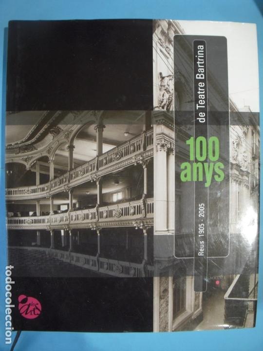 Libros de segunda mano: 100 ANYS DE TEATRE BARTRINA, REUS, 1905-2005 (2 VOLUMS) - ALBERT ARNAVAT I ALTRES 2005, 1ª ED (NOUS) - Foto 2 - 133965478