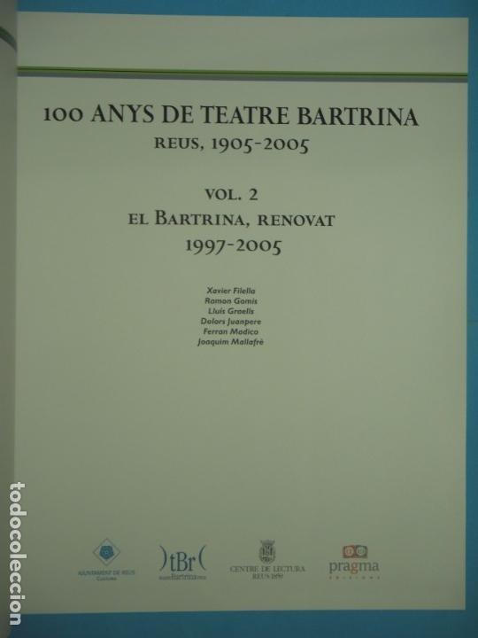 Libros de segunda mano: 100 ANYS DE TEATRE BARTRINA, REUS, 1905-2005 (2 VOLUMS) - ALBERT ARNAVAT I ALTRES 2005, 1ª ED (NOUS) - Foto 5 - 133965478