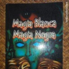 Libros de segunda mano: MAGIA BLANCA, MAGIA NEGRA-PROF.EMIL LIVISON.. Lote 133969982